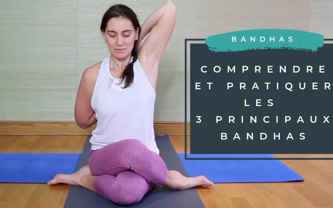 Comprendre et pratiquer les 3 principaux bandhas