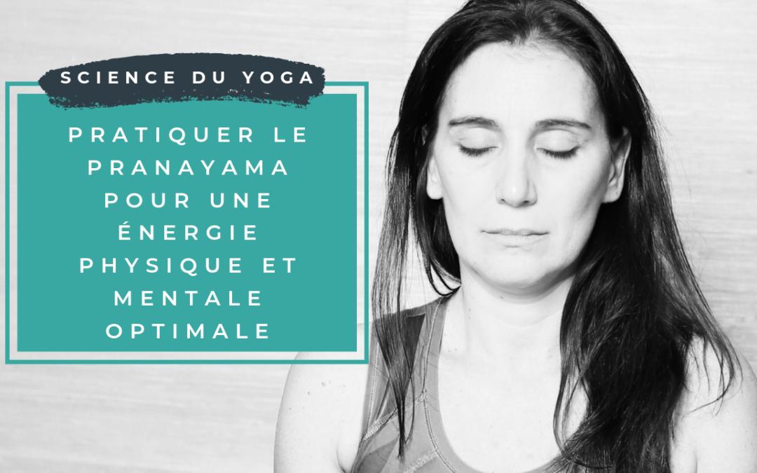 Pratiquer le pranayama pour une énergie physique et mentale optimale