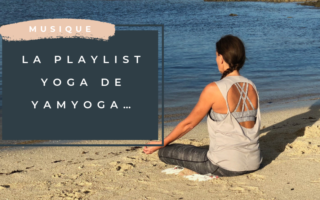 La playlist yoga de YamYoga…