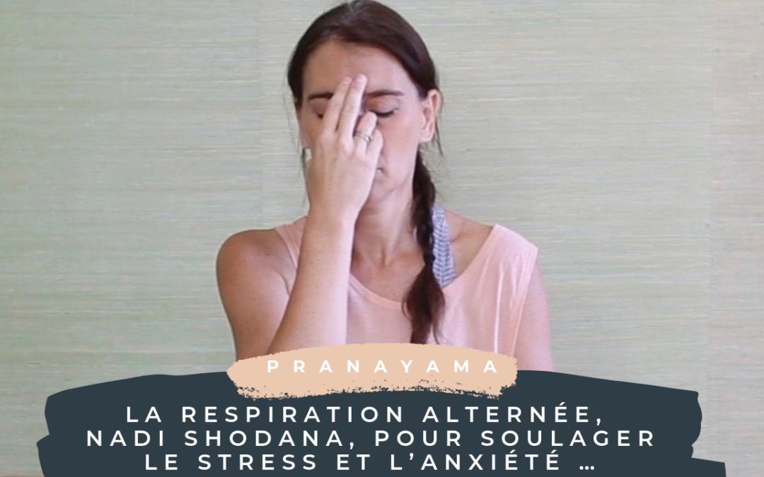 Larespiration alternée, Nadi Shodana, pour soulager le stress et l'anxiété …