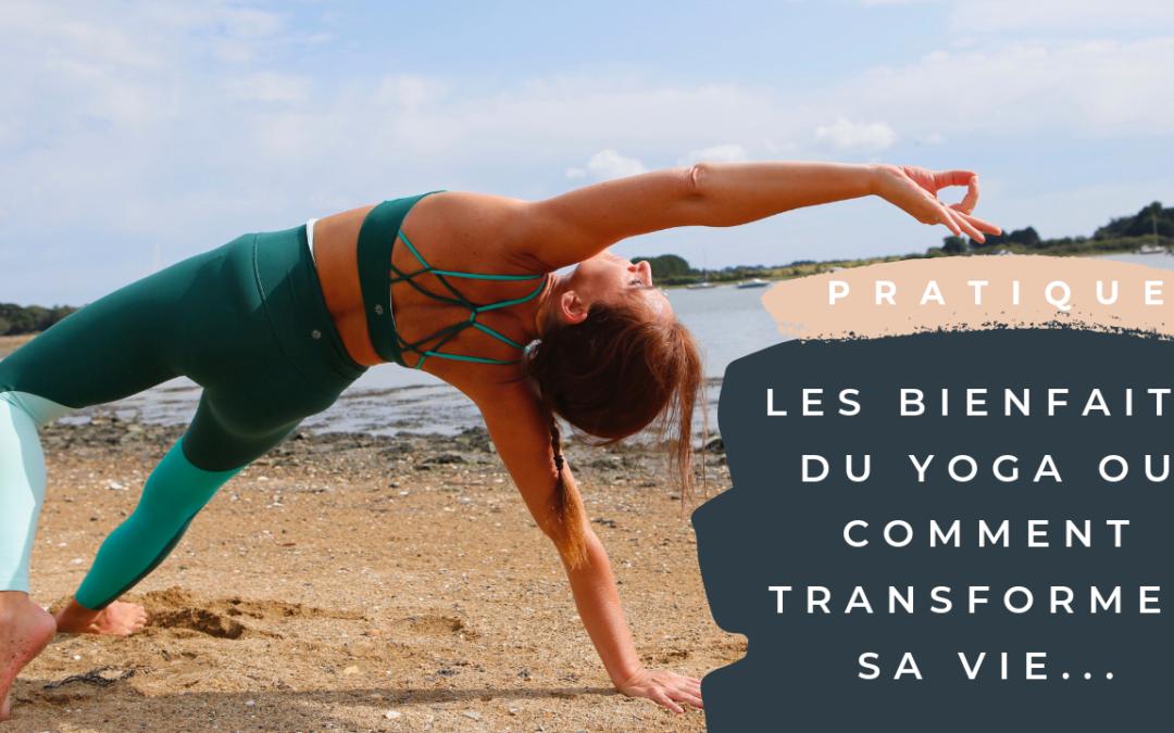 Les bienfaits du yoga ou comment transformer sa vie…