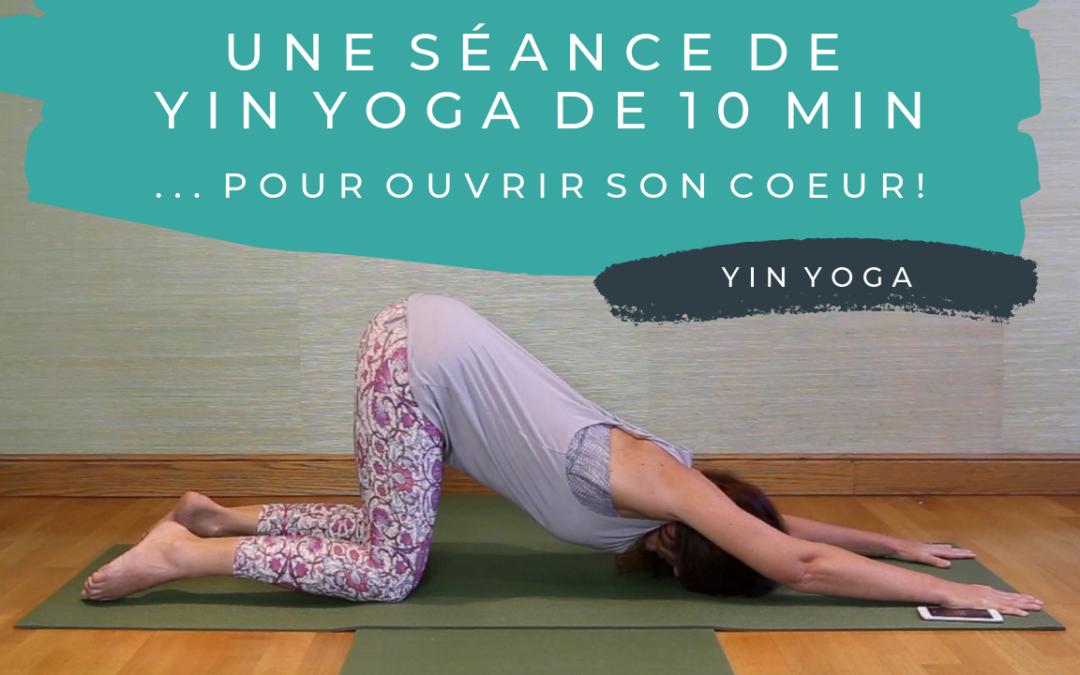Pratique 63 – 10 minutes de yin yoga pour ouvrir le coeur…