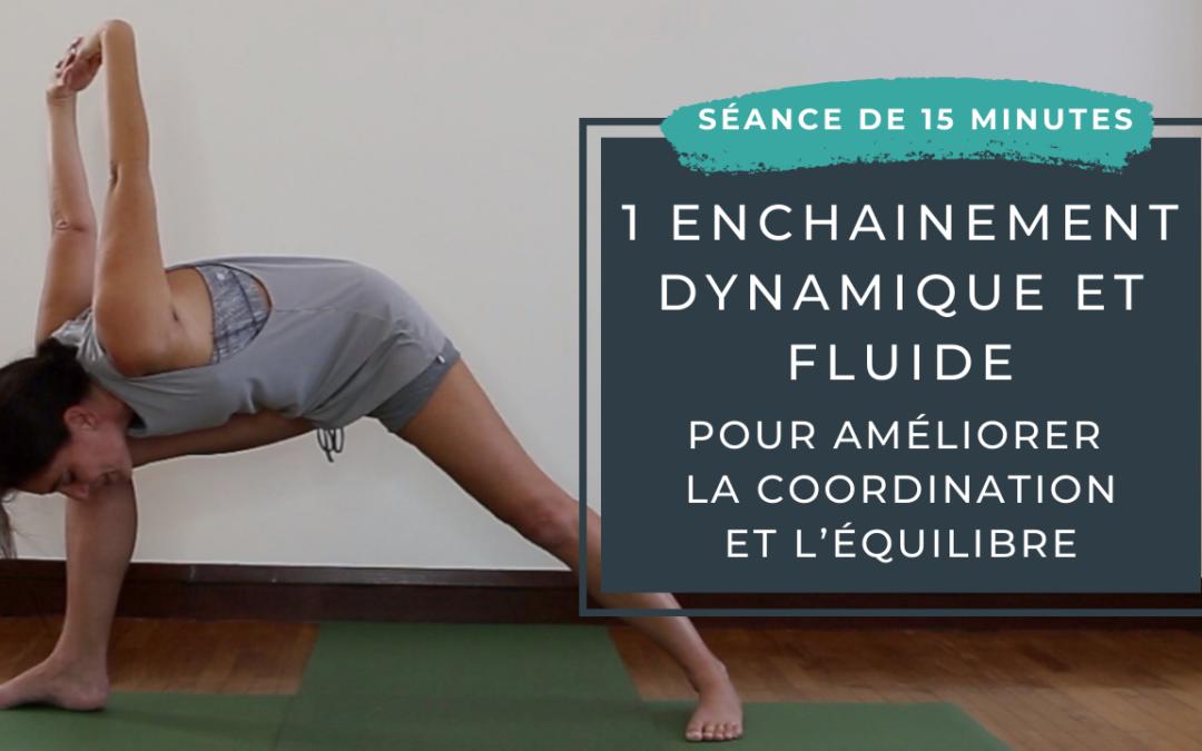 Pratique 69 – 1 enchaînement dynamique et fluide pour améliorer la coordination et l'équilibre