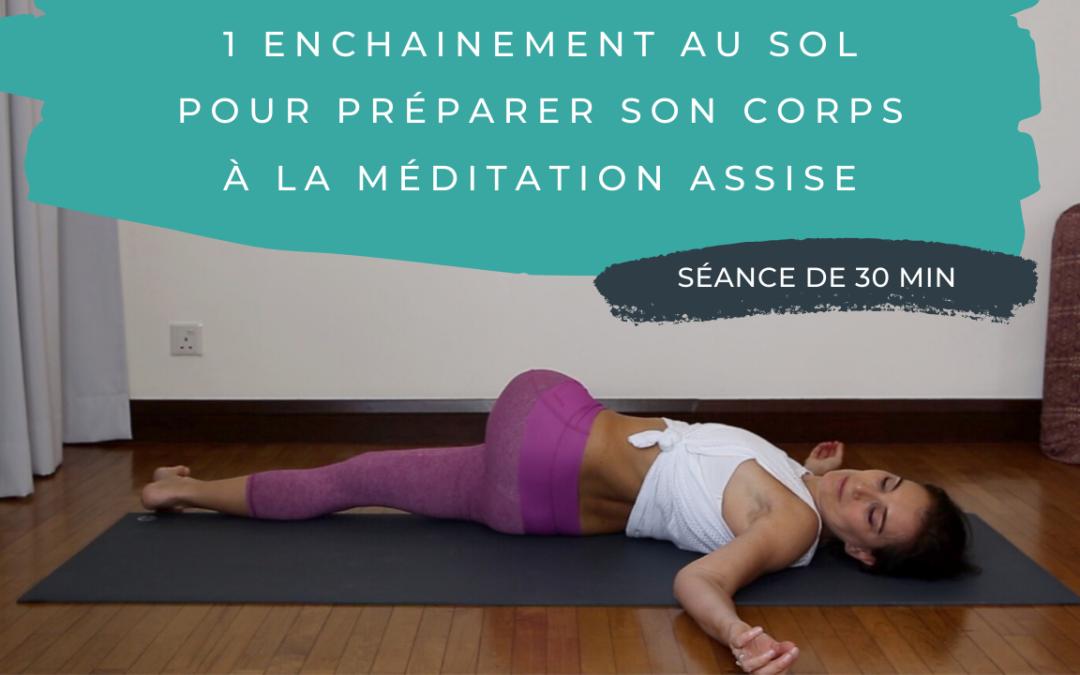 Pratique 70 – 1 enchainement au sol pour préparer son corps à la méditation assise