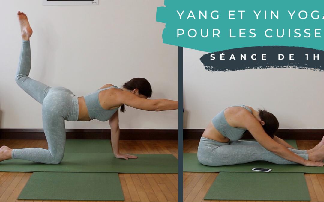 Pratique 73 – Yang et Yin Yoga pour les cuisses