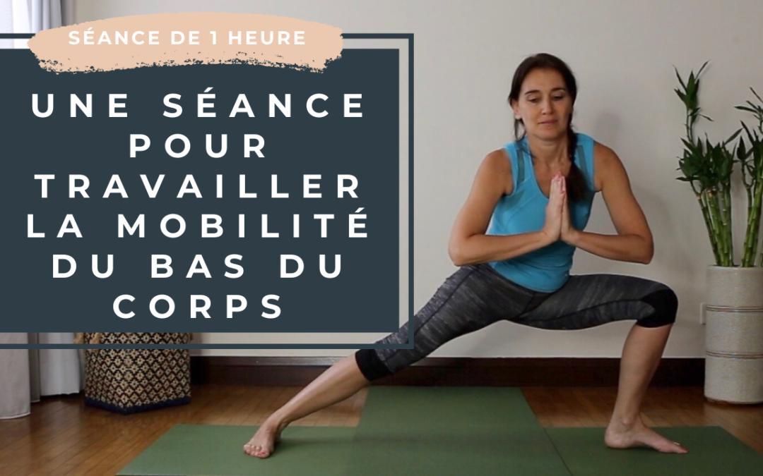 Pratique 76 – 60 minutes pour travailler la mobilité du bas du corps