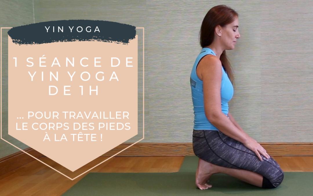 Pratique 64 – 1h de Yin Yoga pour travailler le corps des pieds à la tête